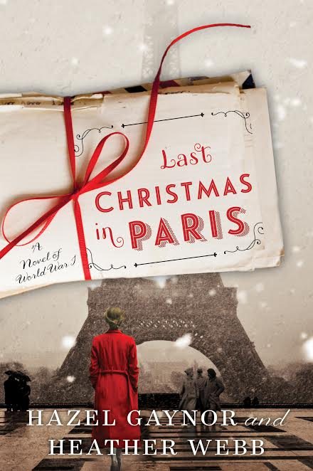 Last Christmas in Paris by Heather Webb and Hazel Gaynor
